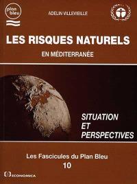 Les risques naturels en Méditerranée : situation et perspective