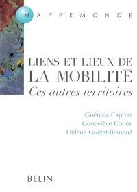 Liens et lieux de la mobilité : ces autres territoires