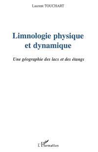 Limnologie physique et dynamique : une géographie des lacs et des étangs