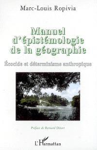 Manuel d'épistémologie de la géographie : écocide et déterminisme anthropique