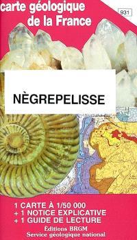 Nègrepelisse : carte géologique de la France à 1-50 000, n° 931; Guide de lecture des cartes géologiques de la France à 1-50 000