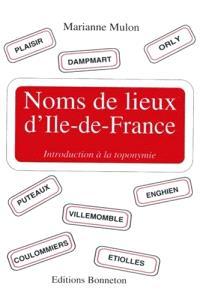 Noms de lieux d'Ile-de-France : introduction à la toponymie