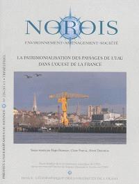 Norois. n° 228, La patrimonialisation des paysages de l'eau dans l'ouest de la France