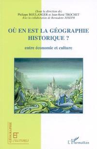 Où en est la géographie historique ? : entre économie et culture