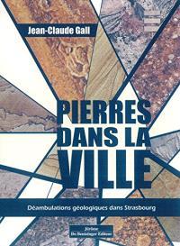Pierres dans la ville : déambulations géologiques dans Strasbourg