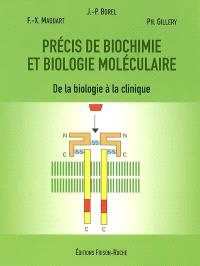 Précis de biochimie et biologie moléculaire : de la biologie à la clinique