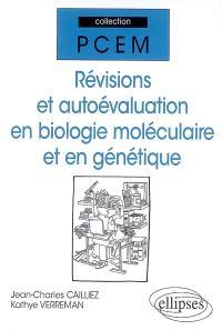 Révisions et autoévaluation en biologie moléculaire et génétique