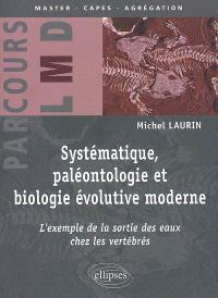 Systématique, paléontologie et biologie évolutive moderne : l'exemple de la sortie des eaux chez les vertébrés