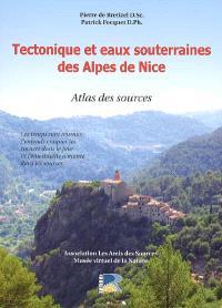Tectonique et eaux souterraines des Alpes de Nice : atlas des sources