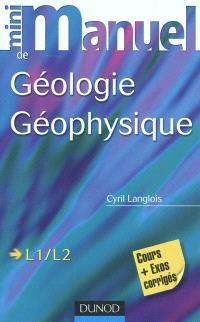 Mini-manuel de géologie géophysique : cours et exos corrigés, L1-L2