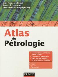 Atlas de pétrologie : licence, CAPES, agrégation