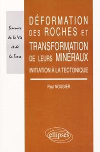 Déformation des roches et transformation de leurs minéraux : initiation à la tectonique