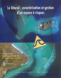 Le littoral : caractérisation et gestion d'un espace à risques