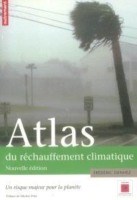 Atlas du réchauffement climatique : un risque majeur pour la planète
