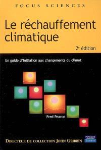 Le réchauffement climatique : un guide d'initiation aux changements du climat