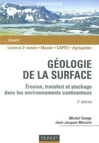 Géologie dela surface : érosion, transfert et stockage dans les environnements continentaux : licence 3e année, master, Capes, agrégation