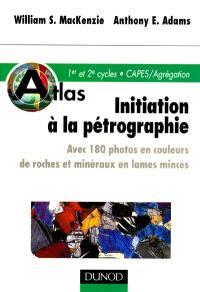 Initiation à la pétrographie : avec 180 photos en couleurs de roches et minéraux en lames minces