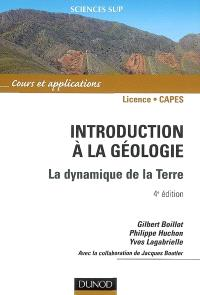 Introduction à la géologie : la dynamique de la Terre : cours et applications, licence, Capes