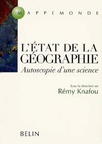 L'état de la géographie : autoscopie d'une science