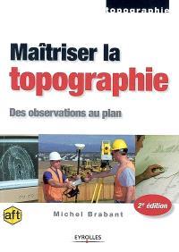 Maîtriser la topographie : des observations au plan