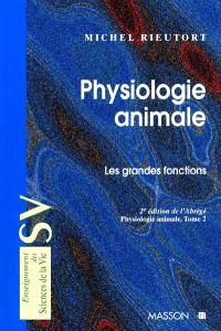 Physiologie animale. Volume 2, Les grandes fonctions
