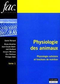 Physiologie des animaux. Volume 1, Physiologie cellulaire et fonctions de nutrition