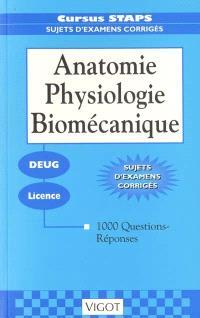 Anatomie, physiologie, biomécanique : Deug, licence : 1000 questions-réponse