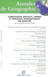 Annales de géographie. n° 638-639, Composantes spatiales, formes et processus géographiques des identités