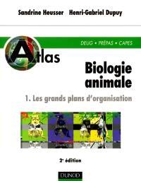 Atlas de biologie animale. Volume 1, Les grands plans d'organisation : Deug, prépas, Capes