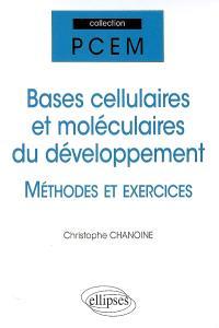 Bases cellulaires et moléculaires du développement : méthodes et exercices