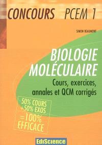 Biologie moléculaire PCEM 1 : cours, exercices, annales et QCM corrigés : 50% cours + 50% exos