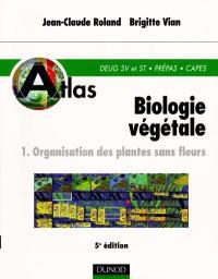 Biologie végétale. Volume 1, Organisation des plantes sans fleurs : DEUG et SV, Prépas, CAPES