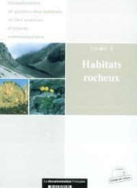 Cahiers d'habitats Natura 2000 : connaissance et gestion des habitats et des espèces d'intérêt communautaire. Volume 5, Habitats rocheux