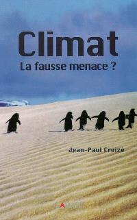 Climat : la fausse menace ?