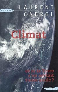 Climat, et si la Terre s'en sortait seule ?