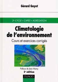 Climatologie de l'environnement : cours et exercices corrigés : 2e cycle, CAPES, agrégation