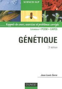 Génétique : rappels de cours, exercices et problèmes corrigés : Licence, PCEM, Capes