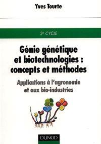 Génie génétique et biotechnologies, concepts et méthodes : applications à l'agronomie et aux bio-industries, 2e cycle