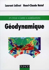 Géodynamique : 2e cycle, CAPES, agrégation