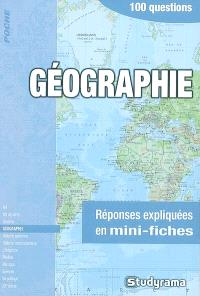 Géographie : 100 questions : réponses expliquées en mini-fiches