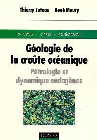 Géologie de la croûte océanique : pétrologie et dynamique endogènes