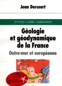 Géologie et géodynamique de la France : outre-mer et européenne : 2e cycle, CAPES, Agrégation
