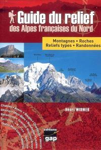 Guide du relief des Alpes françaises du Nord : montagnes, roches, reliefs types, randonnées
