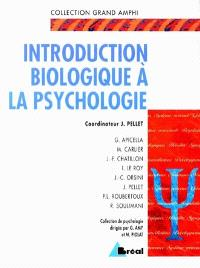 Introduction biologique à la psychologie : premier et second cycles universitaires