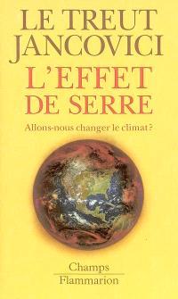 L'effet de serre : allons-nous changer le climat ?