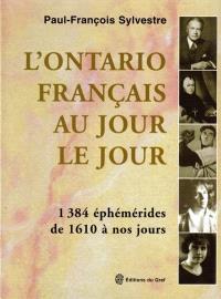 L'Ontario français au jour le jour  : 1384 éphémérides de 1610 à nos jours