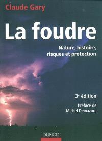 La foudre : nature, histoire, risques et protection