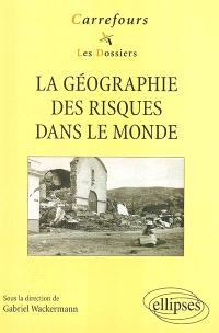 La géographie des risques dans le monde