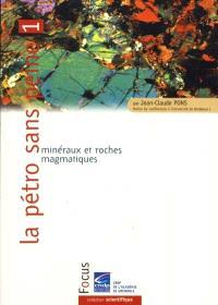 La pétro sans peine. Volume 1, Minéraux et roches magmatiques