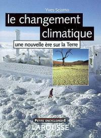 Le changement climatique : une nouvelle ère sur la Terre
